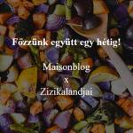 """Indul a """"főzzünk együtt egy hétig!"""" tavaszi kiadása! Maisonblog x Zizikalandjai"""